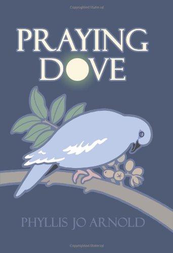 Praying Dove: Phyllis Jo Arnold