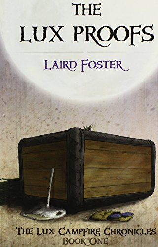 The Lux Proofs (The Lux Campfire Chronicles, Book 1): Laird Foster