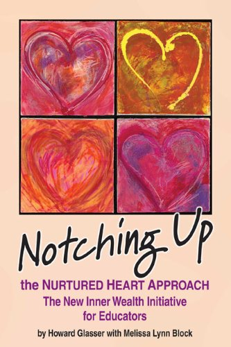 9780982671429: Notching Up the Nurtured Heart Approach - The New Inner Wealth Initiative for Educators