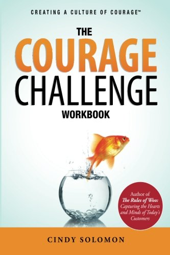 9780982672815: Creating A Culture Of Courage; The Courage Challenge Workbook