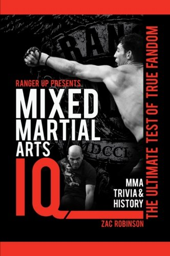 Mixed Martial Arts IQ The Ultimate Test of True Fandom, Vol. 2: Zac Robinson