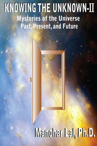 9780982680919: KNOWING THE UNKNOWN - II: Mysteries of The Universe Past, Present, and Future