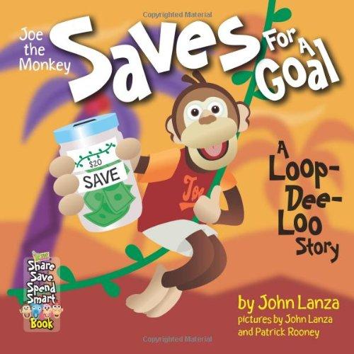 Joe the Monkey Saves for a Goal: Lanza, John
