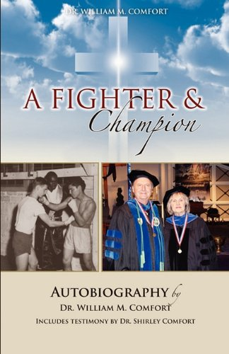 9780982684153: Dr. William M. Comfort, a Fighter and Champion