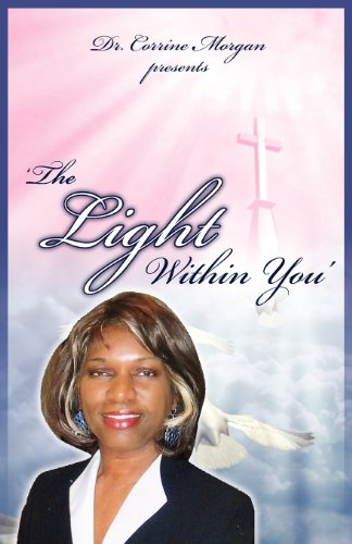 9780982684160: Dr. Corrine Morgan Presents the Light Within You