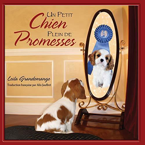 9780982685433: Un Petit Chien Plein de Promesses (French Edition)