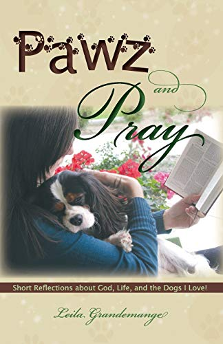 9780982685440: Pawz and Pray Short Reflections about God, Life, and the Dogs I Love!
