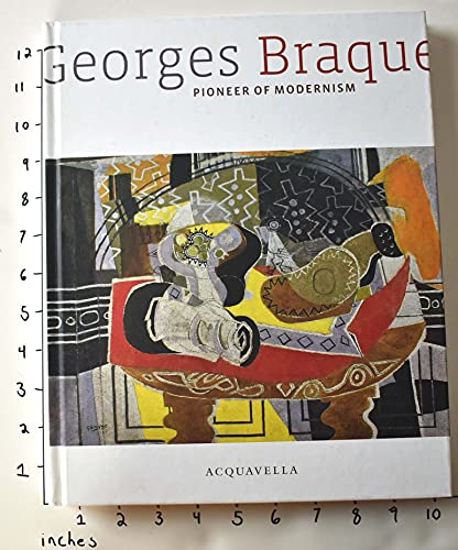 9780982688601: Georges Braque: Pioneer of Modernism