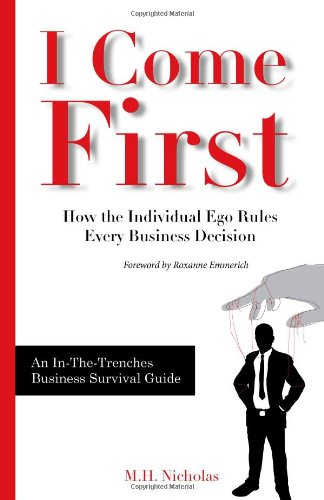 9780982688809: I Come First: How the Individual Ego Rules Every Business Decision