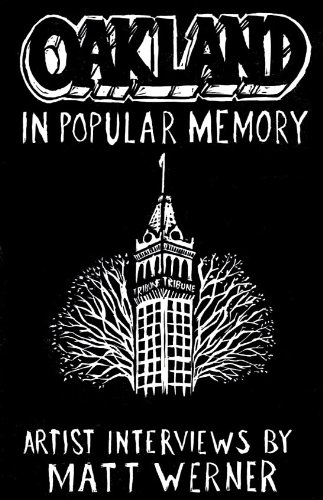9780982689837: Oakland in Popular Memory: Interviews with 12 cutting-edge artists from Oakland and beyond