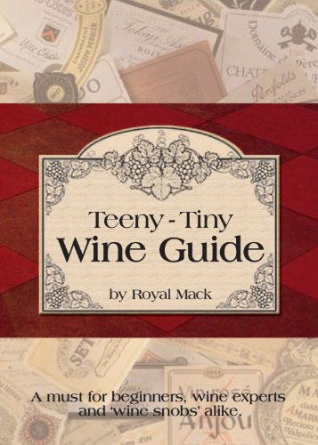 9780982690543: Teeny-Tiny Wine Guide: A Must for Beginners, Wine Experts and Wine Snobs Alike (Refrigerator Magnet Books)