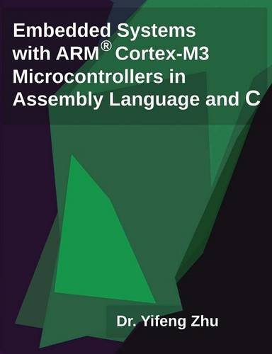 9780982692622: Embedded Systems with Arm Cortex-M3 Microcontrollers in Assembly Language and C