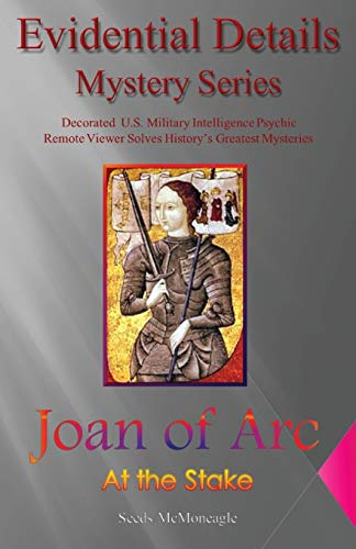 9780982692837: Joan of Arc - At the Stake (Evidential Details Mysteries Series)