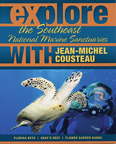 Explore the Southeast National Marine Sanctuaries with: Jean-Michel Cousteau
