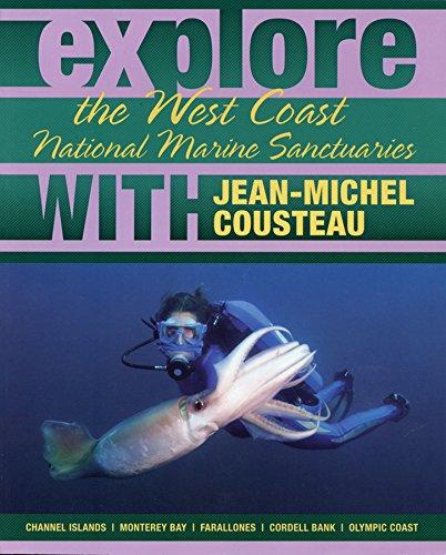 9780982694022: Explore the West Coast National Marine Sanctuaries With Jean-MIchel Cousteau (Explore the National Marine Sanctuaries with Jean-Michel Cousteau)