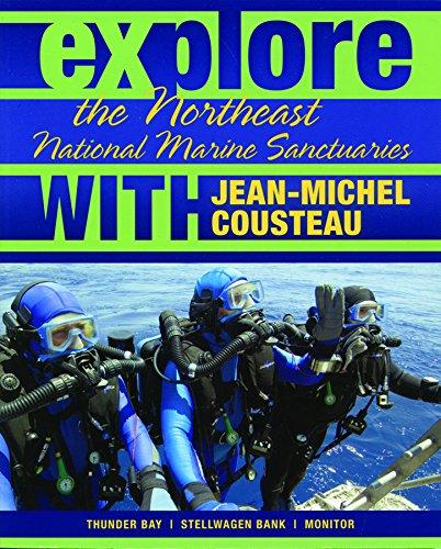 Explore the Northeast National Marine Sanctuaries with Jean-Michel Cousteau (Explore the National Marine Sanctuaries with Jean-Michel Cousteau) (0982694032) by Cousteau, Jean-Michel