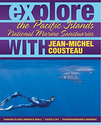 Explore the Pacific Islands National Marine Sanctuaries with Jean-Michel Cousteau (Explore the National Marine Sanctuaries with Jean-Michel Cousteau) (0982694040) by Jean-Michel Cousteau; Maria McGuire PhD