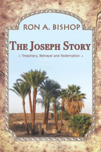 The Joseph Story: Treachery, Betrayal and Redemption: Bishop, Ron A.