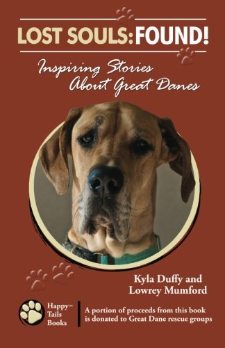 9780982696408: Lost Souls: Found! Inspiring Stories About Great Danes