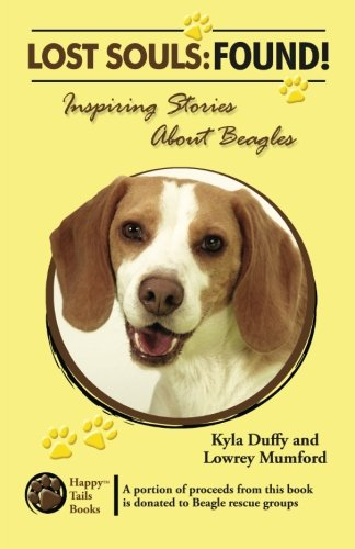 9780982696439: Lost Souls: Found! Inspiring Stories About Beagles