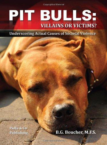 Pit Bulls: Villains or Victims?: Boucher, Blair