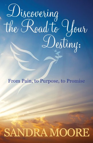 9780982700181: Discovering the Road to Your Destiny: From Pain, to Purpose, to Promise