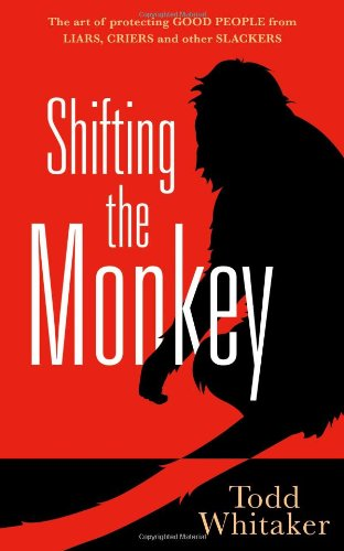9780982702970: Shifting the Monkey: The Art of Protecting Good People From Liars, Criers, and Other Slackers