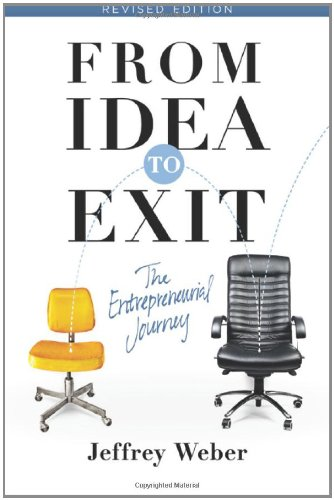 9780982702994: From Idea to Exit: The Entrepreneurial Journey