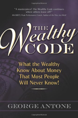 9780982704509: The Wealthy Code; What the Wealthy Know About Money That Most People Will Never Know!