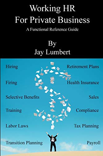 9780982706831: Working HR For Private Business - A Functional Reference Guide