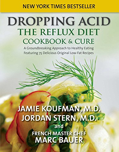 Dropping Acid: The Reflux Diet Cookbook & Cure: Jamie Koufman