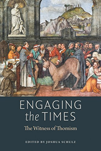 Engaging the Times: The Witness of Thomism (American Maritain Association Publications): The ...