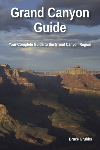 9780982713051: Grand Canyon Guide: Your Complete Guide to the Grand Canyon