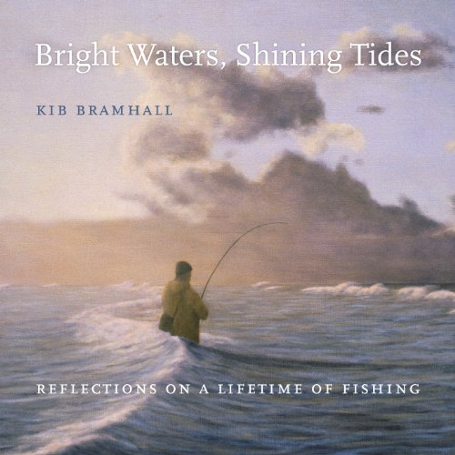 9780982714669: Bright Waters, Shining Tides: Reflections on a Lifetime of Fishing
