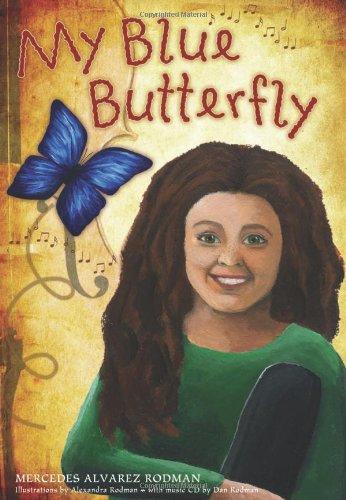 Mi mariposa azul. My blue Butterfly: ALVAREZ RODMAN, Mercedes