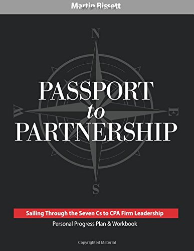 9780982714782: Passport to Partnership: Sailing Through the Seven Cs to CPA Firm Leadership: Personal Progress Plan & Workbook