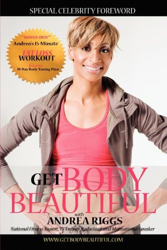 9780982718384: Get Body Beautiful with Andrea Riggs