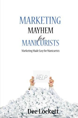 9780982718391: Marketing Mayhem for Manicurists: Marketing Made Easy for Manicurists