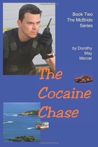 The Cocaine Chase: Book Two, the McBride Series: Mercer, Dorothy May