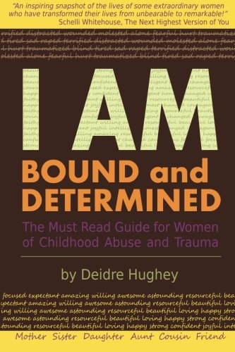 9780982719008: I Am Bound and Determined: The Must Read Guide for Women of Childhood Abuse and Trauma