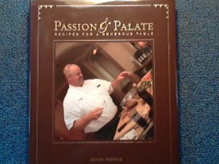 9780982722510: Passion and Palate Recipes for a Generous Table