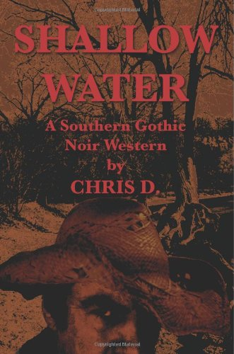 9780982723944: Shallow Water: A Southern Gothic Noir Western