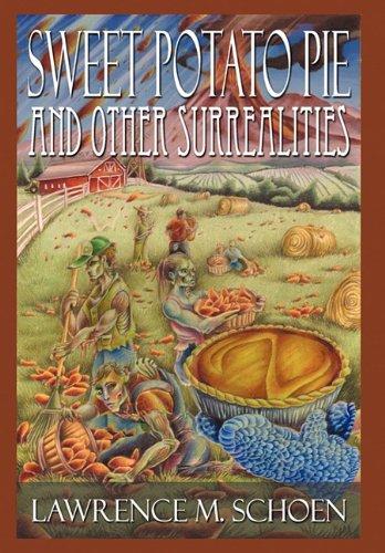 Sweet Potato Pie and Other Surrealities: Schoen, Lawrence M.