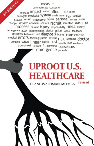 9780982726891: Uproot U.S. Healthcare, 2nd Expanded Edition: To Reform U.S. Health Care