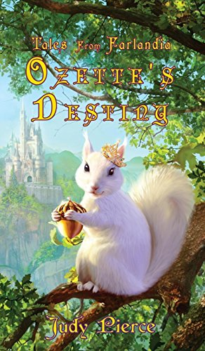 Ozette's Destiny (Tales from Farlandia) (Book 1): Pierce, Judy