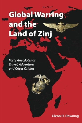 Global Warring and the Land of Zinj: Downing, Mr. Glenn