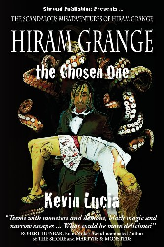 9780982727508: Hiram Grange and the Chosen One: The Scandalous Misadventures of Hiram Grange (Book #4)