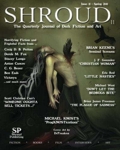 Shroud 11: The Quarterly Journal of Dark Fiction and Art (0982727577) by J. F. Gonzalez; Scott Christian Carr; Brian Keene; C. G. Bauer; Eric Red; Brian James Freeman; Ben Eads; Craig D.B. Patton; Michael Knost; Michael...