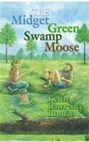 9780982728819: The Midget Green Swamp Moose
