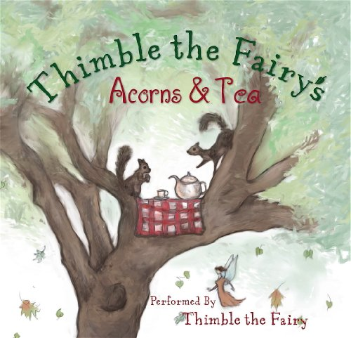 9780982730430: Thimble the Fairy's Acorns & Tea - Audio Disc